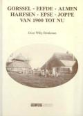 Gorssel - Eefde - Almen - Harfsen - Epse - Joppe van 1900 tot nu