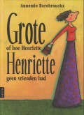 Grote of hoe Henriette, Henriette geen vrienden had