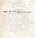 Haarlem: heel oud, heel nieuw