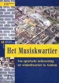 Het Musiskwartier. Van agrarische nederzetting tot winkelkwartier in Arnhem