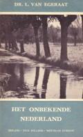 Het onbekende Nederland deel 2 (Zeeland, Zuid-Holland en Westelijk Utrecht)