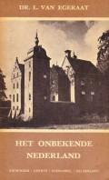 Het onbekende Nederland deel 4 (Groningen, Drenthe, Overijssel en Gelderland)