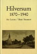 Hilversum 1870- 1940