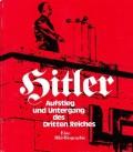 Hitler Aufstieg und Untergang des Dritten Reiches