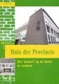 Huis der Provincie. Het 'kasteel' op de Markt in Arnhem