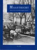 Maastricht door de veranderingen heen