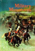 Military Miniatures The art of making model soldiers