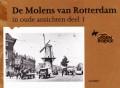 De Molens van Rotterdam in oude ansichten deel 1