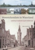 Monnickendam in Waterland. Landschap en stadsbeeld vanaf de Middeleeuwen