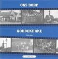 Ons dorp Koudekerke 1930-1960