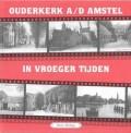 Ouderkerk aan de Amstel in vroeger tijden