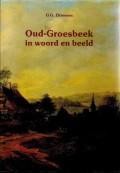 Oud-Groesbeek in woord en beeld