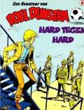 Een Avontuur van Roel Dijkstra, Hard tegen hard