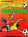De Avontuur van Roel Dijkstra, Obstructie