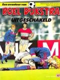 De Avontuur van Roel Dijkstra, Uitgeschakeld