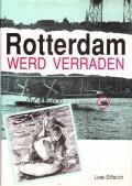 Rotterdam werd verraden