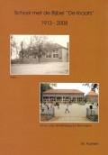 """School met de Bijbel """"De Kraats"""" 1913-2008"""