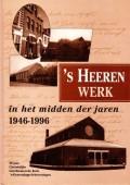 's Heeren werk in het midden der jaren 1946-1996