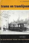 Trams en tramlijnen, de elektrische trams van Rotterdam deel 5