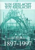 Van geslacht tot geslacht Jubileumboek van de Christelijke Gereformeerde Kerk te Lisse 1897-1997