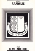 Van raadhuis tot gemeentehuis gemeente Denekamp