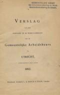 Verslag van den toestand en de werkzaamheden van de Gemeentelijke Arbeidsbeurs te Utrecht
