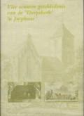 Vier eeuwen geschiedenis van de 'Dorpskerk' in Jutphaas
