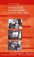 Vijftig jaar ouderenzorg in Elst 1954-2004