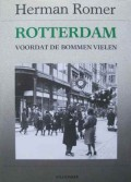 Rotterdam voordat de bommen vielen