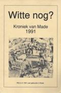 Witte nog? Kroniek van Made 1991