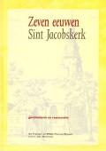 Zeven eeuwen Sint Jacobskerk