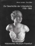 Zur Geschichte der Unterwäsche 1700-1960