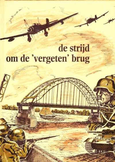 A. Korpel en P.A. Kerkwijk - De strijd om de vergeten brug