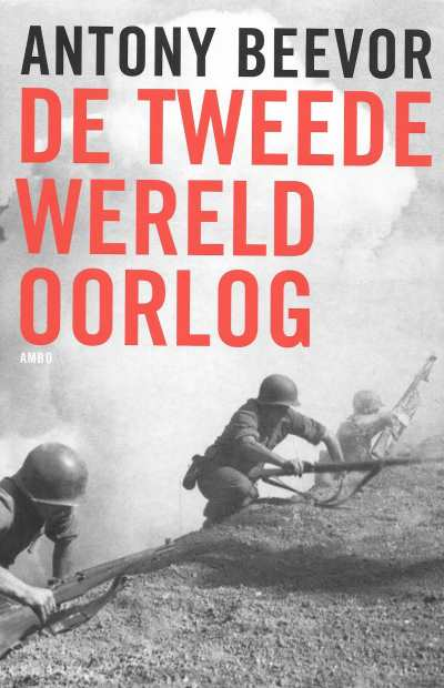 Antony Beevor - De Tweede Wereldoorlog