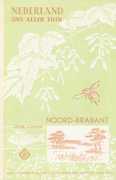 J. Daams - Nederland ons aller tuin - Noord-Brabant
