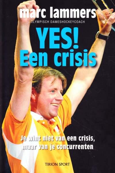 Marc Lammers - Yes! Een crisis